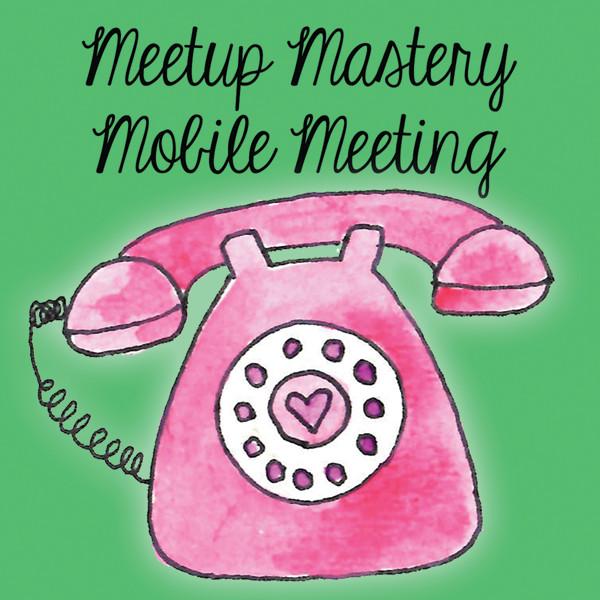Meetup Mastery Mobile Meeting
