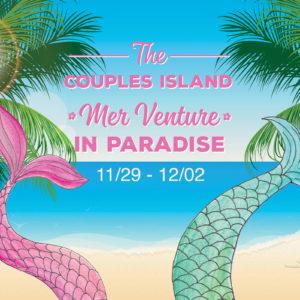 The Couples Island MerVenture in Paradise